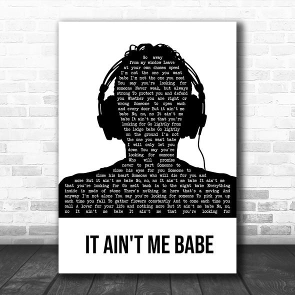 Bryan Ferry It Ain't Me Babe Black & White Man Headphones Decorative Gift Song Lyric Print