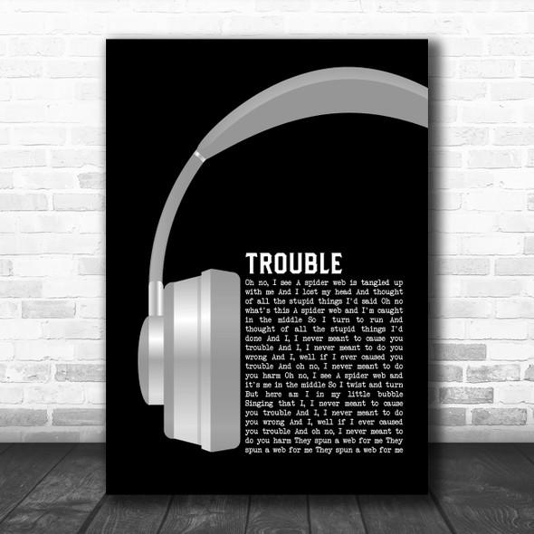 Coldplay Trouble Grey Headphones Decorative Wall Art Gift Song Lyric Print
