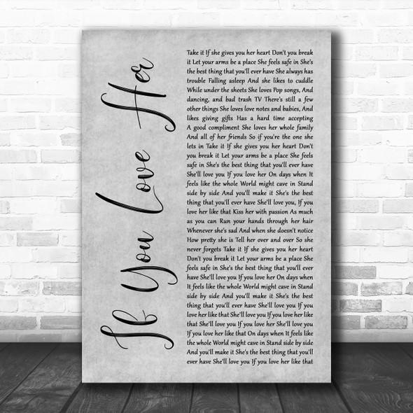 Forest Blakk If You Love Her Grey Rustic Script Decorative Wall Art Gift Song Lyric Print