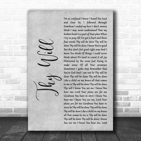 Hillary Scott & The Scott Family Thy Will Grey Rustic Script Wall Art Song Lyric Print