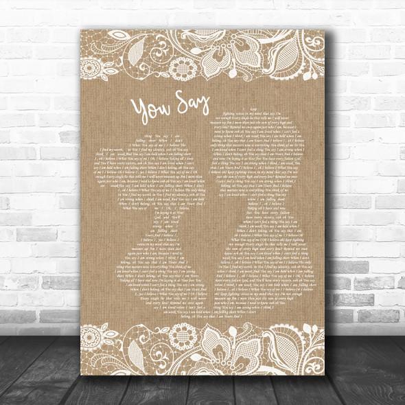 Lauren Daigle You Say Burlap & Lace Decorative Wall Art Gift Song Lyric Print