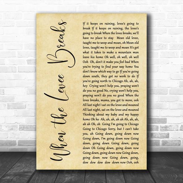 Led Zeppelin When the Levee Breaks Rustic Script Decorative Wall Art Gift Song Lyric Print
