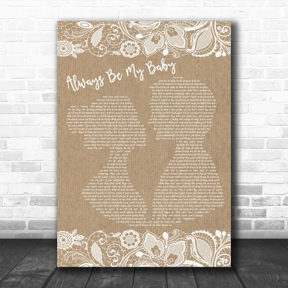 Mariah Carey Always Be My Baby Burlap & Lace Decorative Wall Art Gift Song Lyric Print