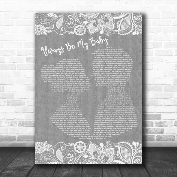 Mariah Carey Always Be My Baby Grey Burlap & Lace Decorative Wall Art Gift Song Lyric Print