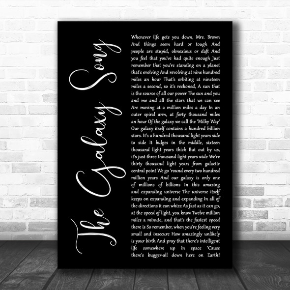 Monty Python The Galaxy Song Black Script Decorative Wall Art Gift Song Lyric Print