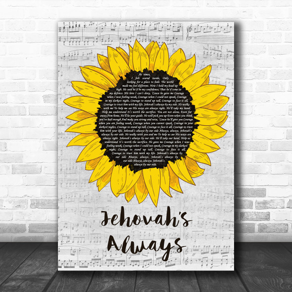 Our Side Jehovah's Always Grey Script Sunflower Decorative Wall Art Gift Song Lyric Print