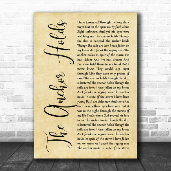 Ray Boltz The Anchor Holds Rustic Script Decorative Wall Art Gift Song Lyric Print