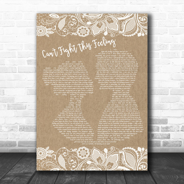 REO Speedwagon Can't Fight This Feeling Burlap & Lace Decorative Wall Art Gift Song Lyric Print