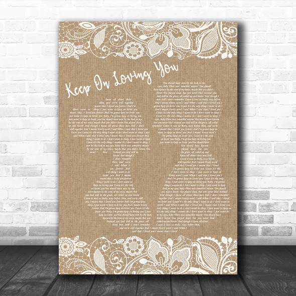 Reo Speedwagon Keep On Loving You Burlap & Lace Decorative Wall Art Gift Song Lyric Print