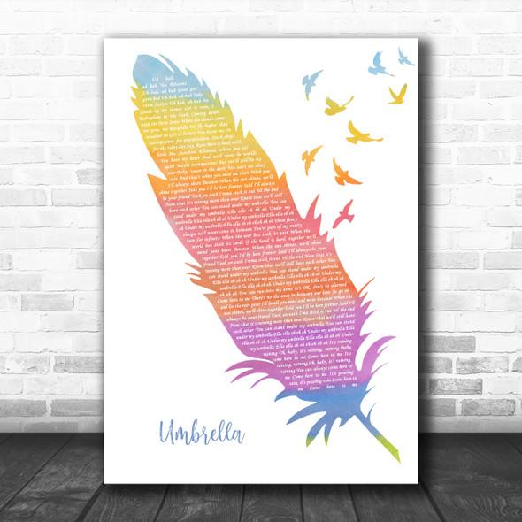 Rihanna Umbrella Watercolour Feather & Birds Decorative Wall Art Gift Song Lyric Print