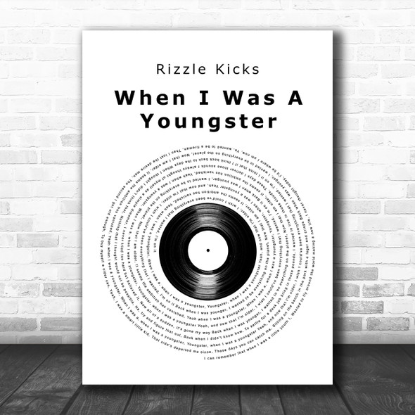 Rizzle Kicks When I Was A Youngster Vinyl Record Decorative Wall Art Gift Song Lyric Print