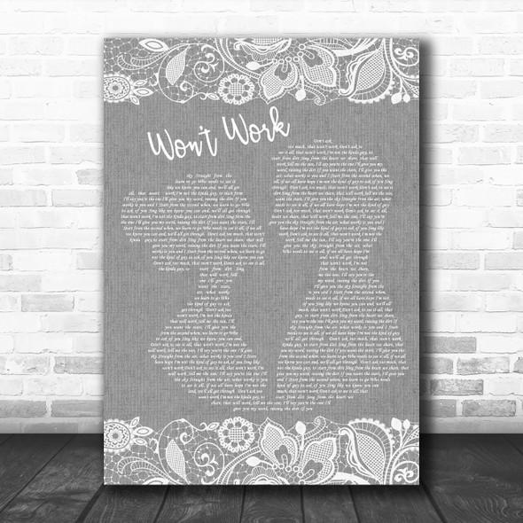 Ruarri Joseph Won't Work Grey Burlap & Lace Decorative Wall Art Gift Song Lyric Print