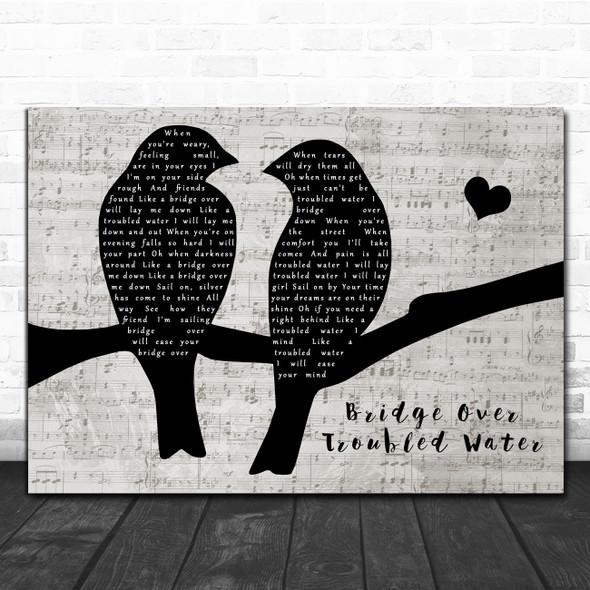 Simon & Garfunkel Bridge Over Troubled Water Lovebirds Music Script Gift Song Lyric Print