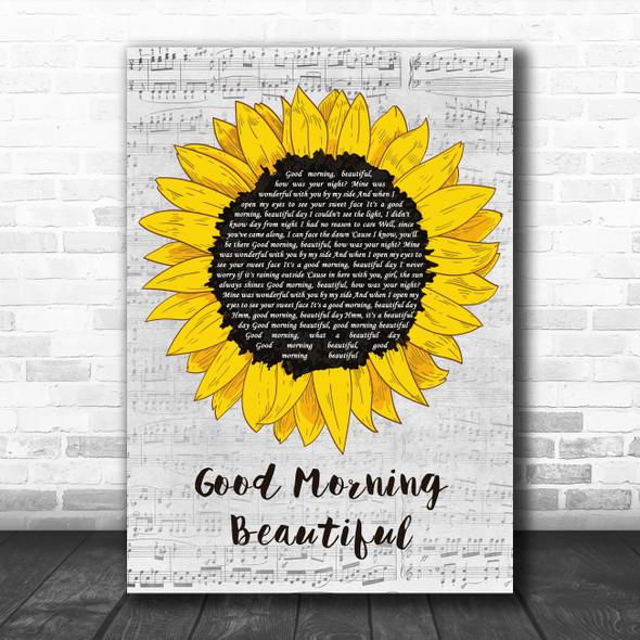 Steve Holy Good Morning Beautiful Grey Script Sunflower Decorative Gift Song Lyric Print