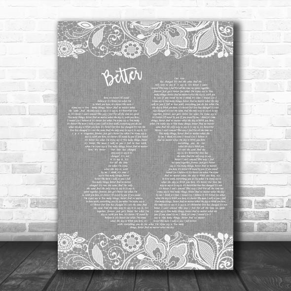 Tom Baxter Better Grey Burlap & Lace Decorative Wall Art Gift Song Lyric Print