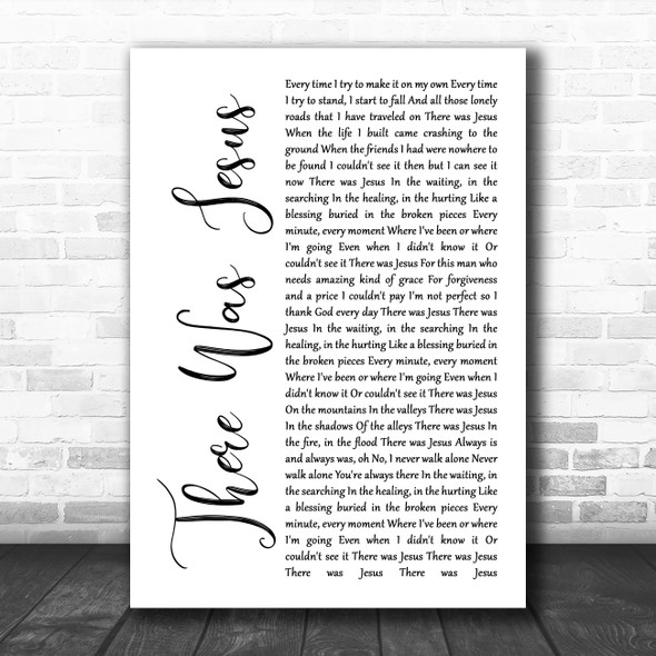 Zach Williams feat. Dolly Parton There Was Jesus White Script Wall Art Song Lyric Print