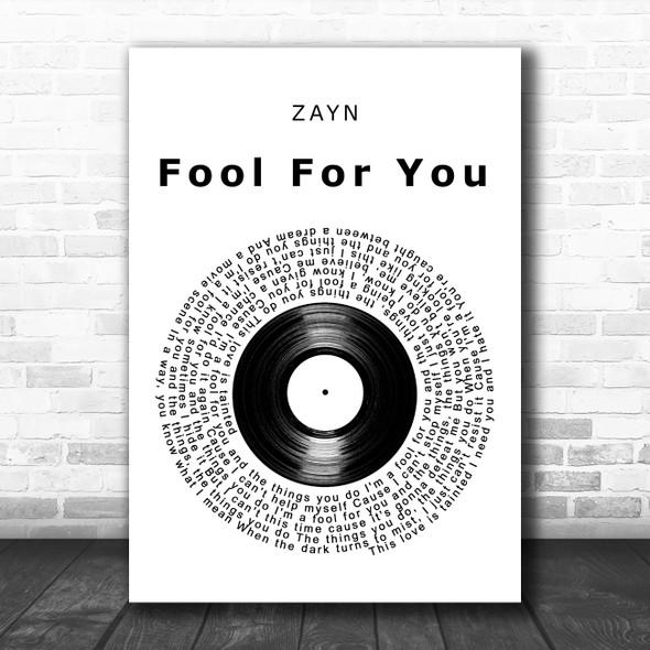 ZAYN fOoL fOr YoU Vinyl Record Decorative Wall Art Gift Song Lyric Print