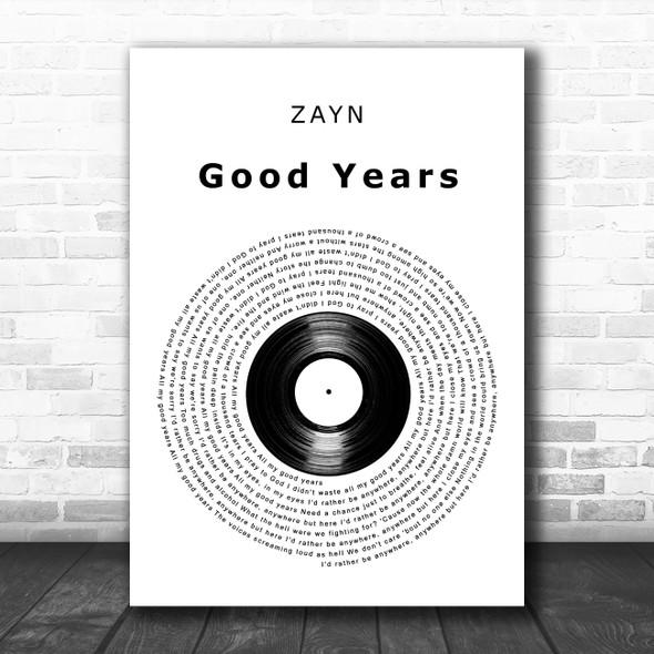 ZAYN Good Years Vinyl Record Decorative Wall Art Gift Song Lyric Print
