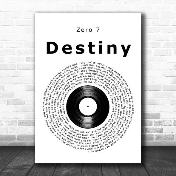 Zero 7 Destiny Vinyl Record Decorative Wall Art Gift Song Lyric Print