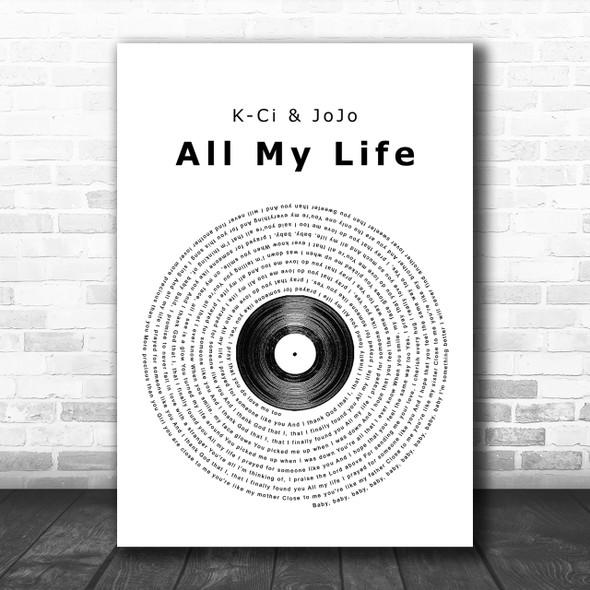 K-Ci & JoJo All My Life Vinyl Record Song Lyric Music Wall Art Print