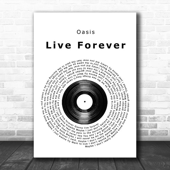 Oasis Live Forever Vinyl Record Song Lyric Music Wall Art Print