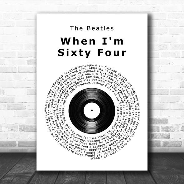 The Beatles When I'm Sixty Four Vinyl Record Song Lyric Music Wall Art Print