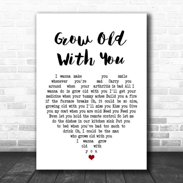 Adam Sandler Grow Old With You White Heart Song Lyric Music Wall Art Print