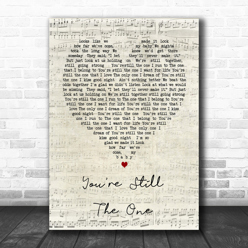 You/'re Still The One Rustic Script Grey Song Lyric Quote Print