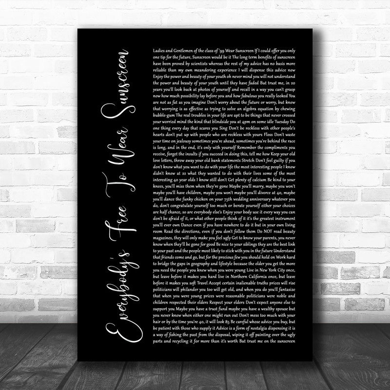 Baz Luhrmann Everybodys Free To Wear Sunscreen Black Script Song Lyric Music Poster Print