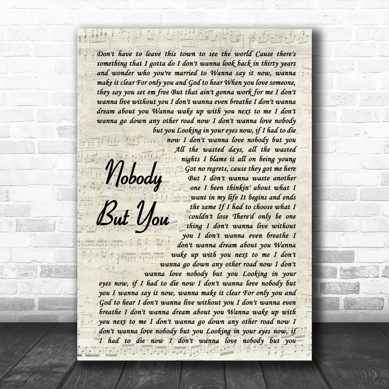 Blake Shelton Nobody But You Vintage Script Song Lyric Wall Art Print Song Lyric Designs And i get no sleep i'm. song lyric designs