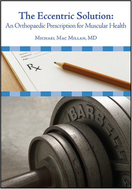 The Eccentric Solution: An Orthopaedic Prescription for Muscular Health