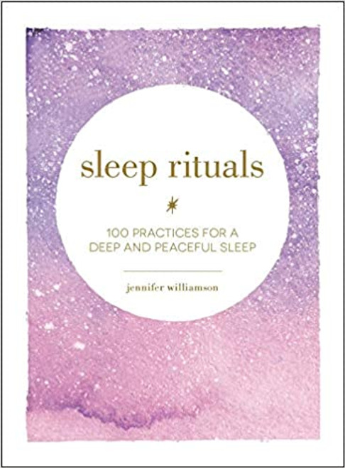 Sleep Rituals: 100 Practices for a Deep and Peaceful Sleep (Hardcover)