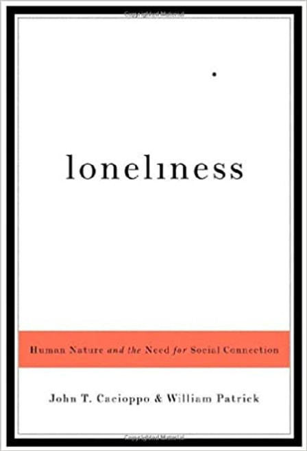Loneliness: Human Nature and the Need for Social Connection (Hardcover)