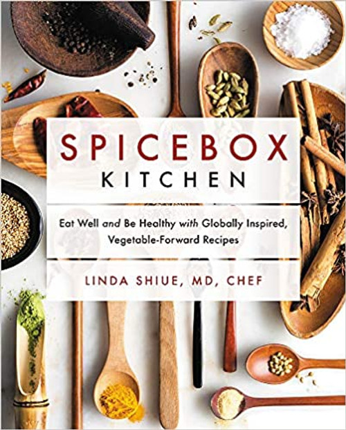 Spicebox Kitchen - Eat Well and Be Healthy with Globally Inspired, Vegetable-Forward Recipes