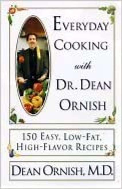 Everyday Cooking with dr. Dean Ornish Paperback