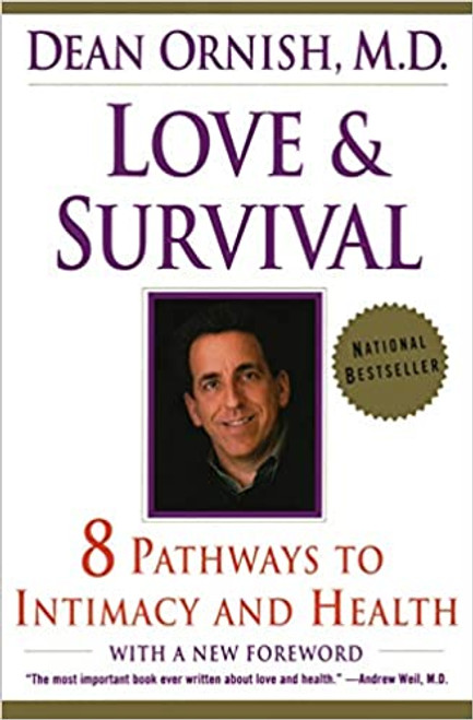 Love & Survival: 8 Pathways to Intimacy and Health