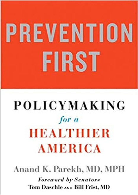 Prevention First: Policymaking for a Healthier America