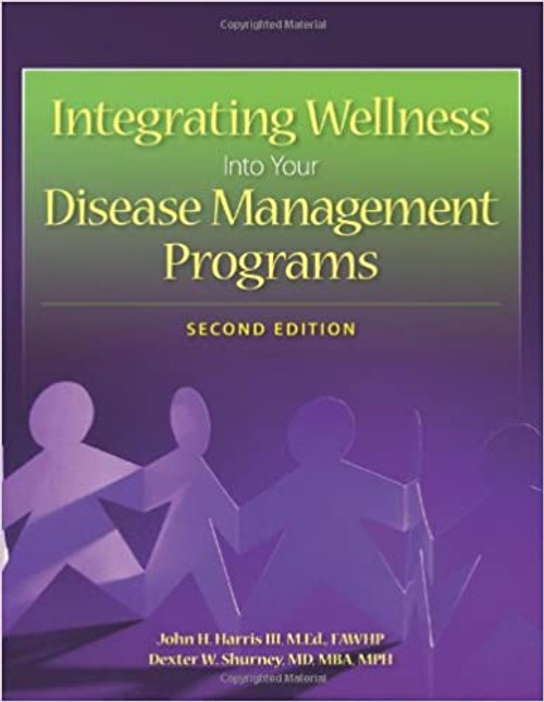 Integrating Wellness Into Your Disease Management Programs