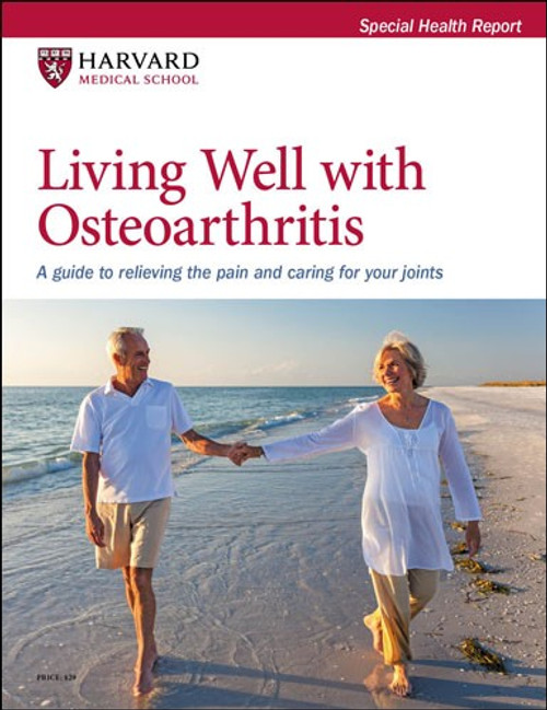 Living Well with Osteoarthritis: A guide to relieving the pain and caring for your joints - SHR