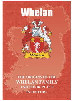 Whelan Irish Ancestry Clan History Booklet Covering the Historical Exploits of this Famous Name