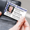 Medical Information ID Card is Credit Card size for easy storage in wallets!