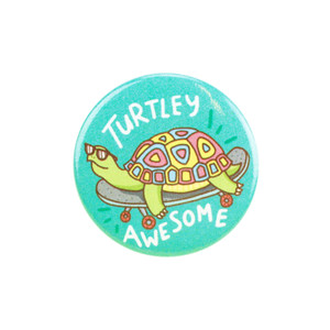 Turtley Awesome Pin Back Button