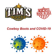 Cowboy Boots, COVID-19 and what you need to know from Tim's Boots