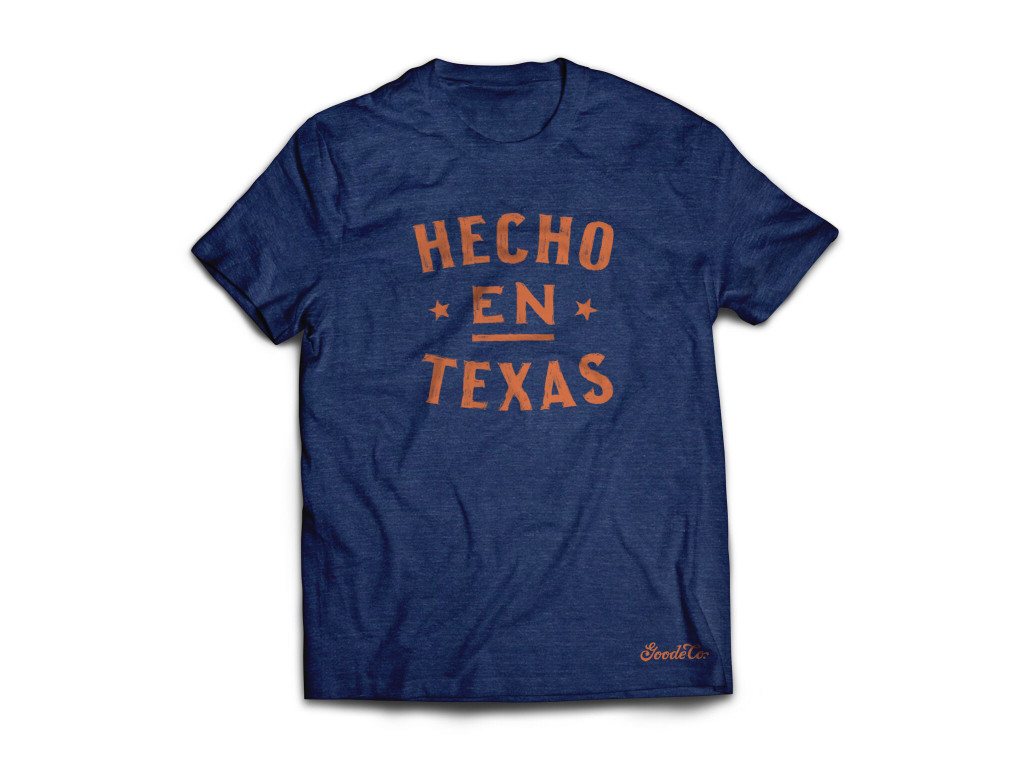 """Product photo for Goode Co's """"Hecho en Texas"""" t-shirt."""