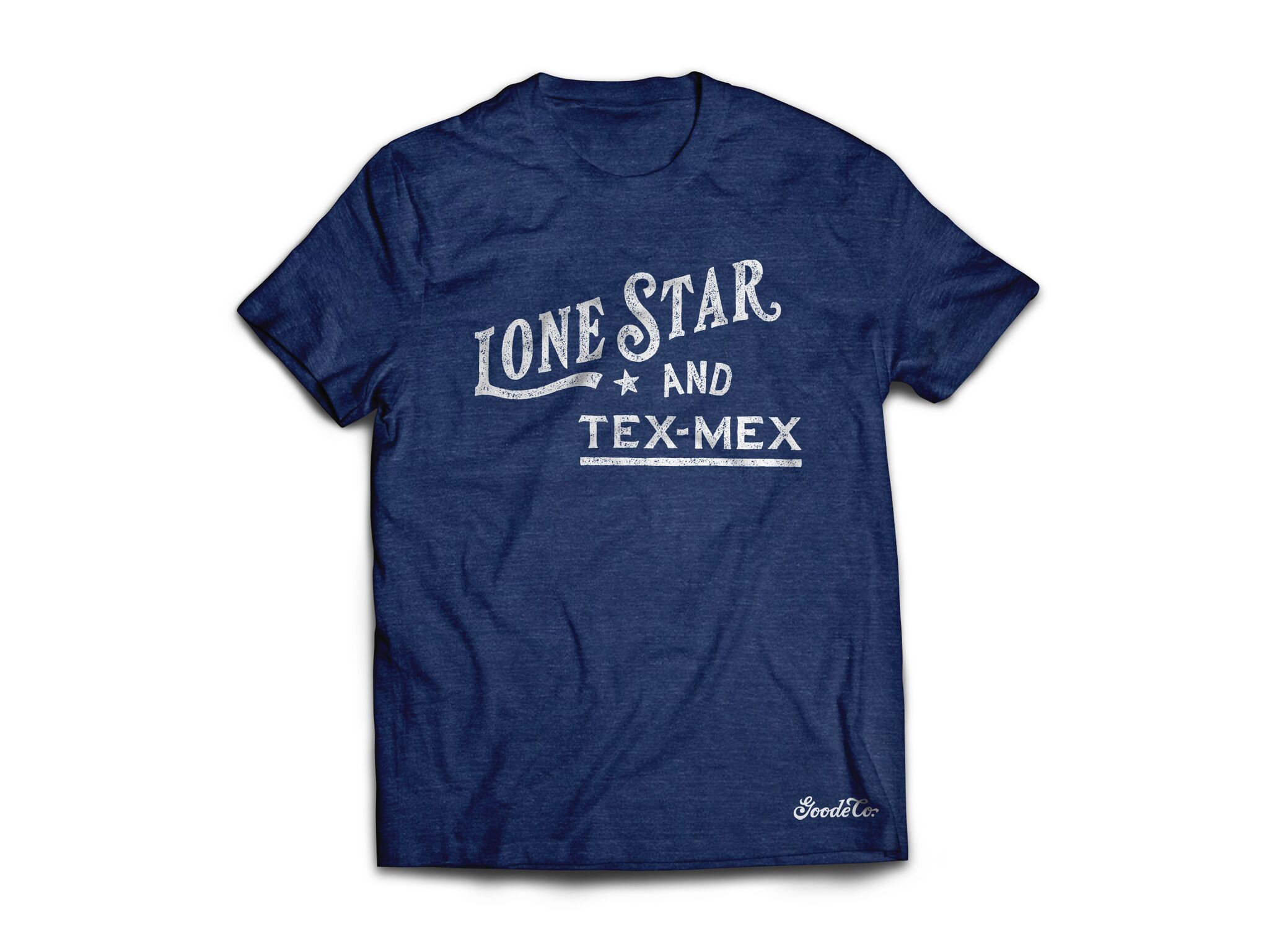 """Product photo for Goode Co's """"Lone Star & Tex-Mex"""" t-shirt."""