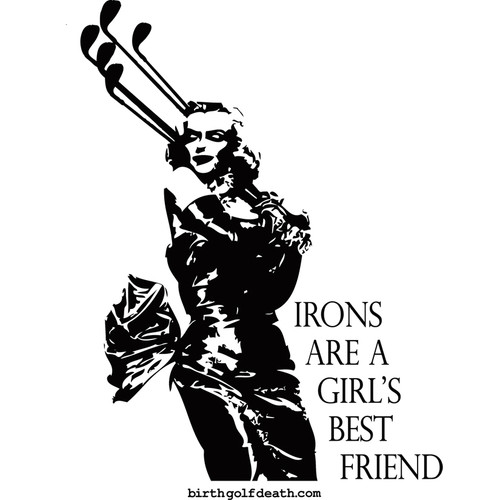 Marilyn Monroe - Irons are a girl's best friend.