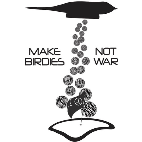Make Birdies Not War  (Mens)