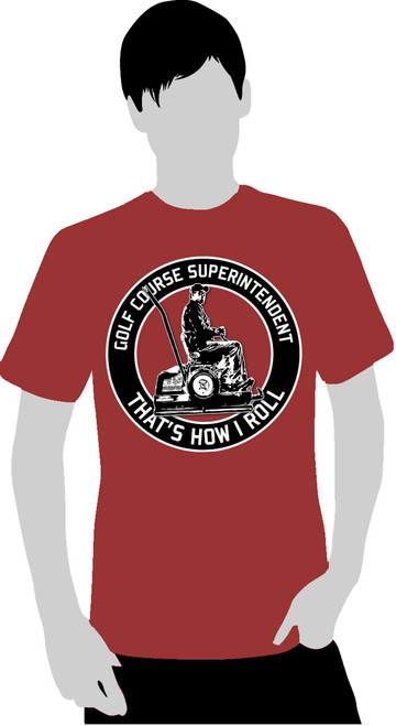 That's how I roll - Golf Course Superintendent - T-SHIRT