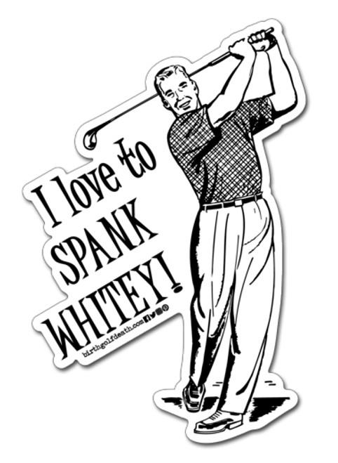 I Love to Spank Whitey - Male