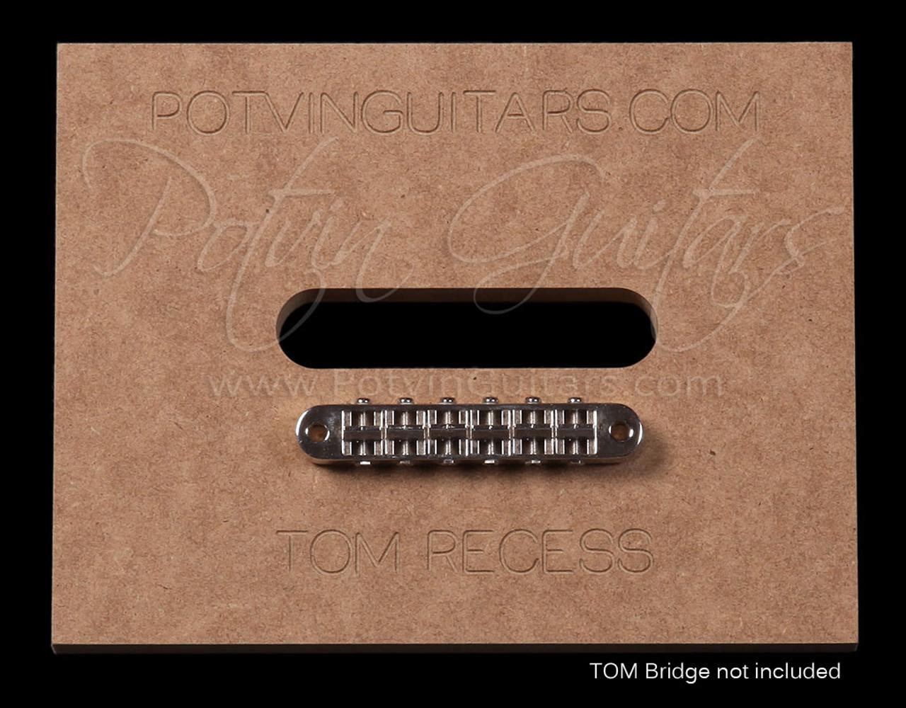 Tune-o-matic bridge recess template